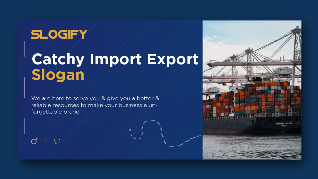 Catchy import Export slogan